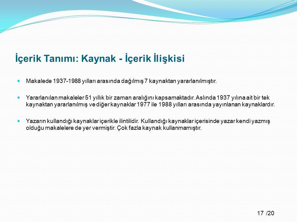 /20 İçerik Tanımı: Dil ve Üslup 18 Makalenin dili bilimseldir ve ekonomi terimleri ağırlıklı olarak kullanılmıştır.