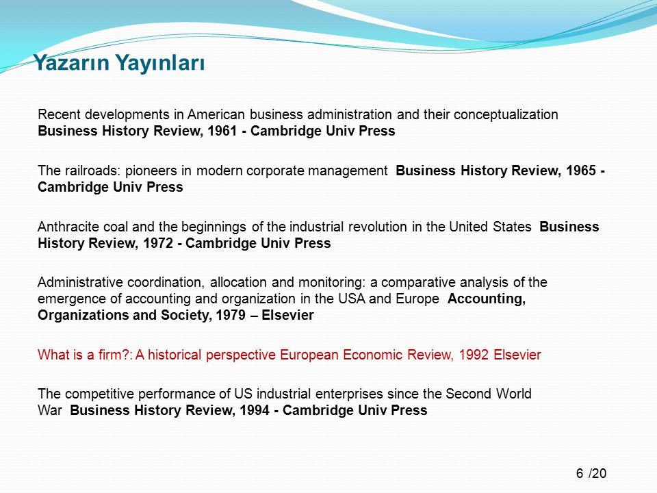 /20 Yazarın Yayınları Recent developments in American business administration and their conceptualization Business History Review, 1961 - Cambridge Un