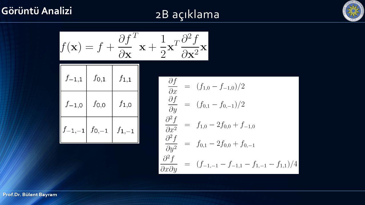 Görüntü Analizi Prof.Dr. Bülent Bayram 2B açıklama