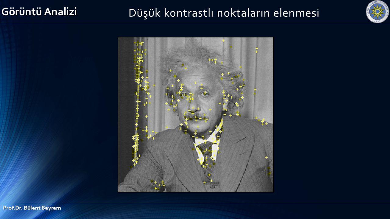 Düşük kontrastlı noktaların elenmesi Görüntü Analizi Prof.Dr. Bülent Bayram