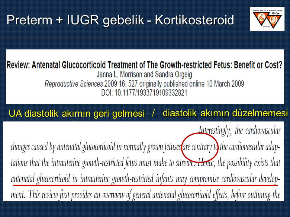 IUGR fetus + UA – ARED BTM  (0-4 saat) Doppler değişiklikleri UA diastolik akımın geri gelmesi  MCA akımı   redistirbüsyonun kırılması  serebral