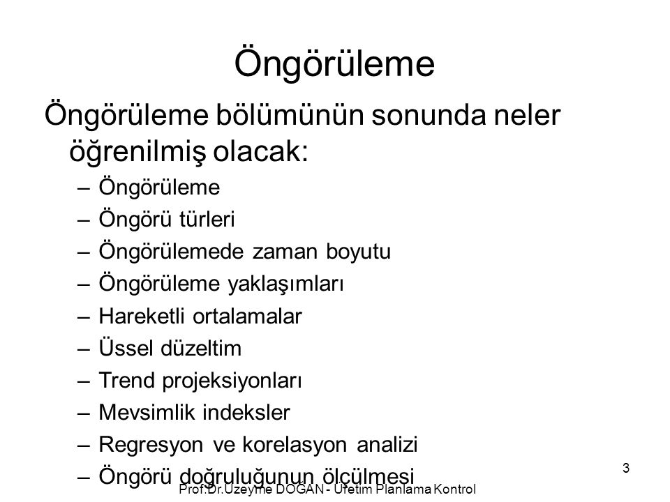 Actual and Trend Forecast 114Prof.Dr.Üzeyme DOĞAN - Üretim Planlama Kontrol