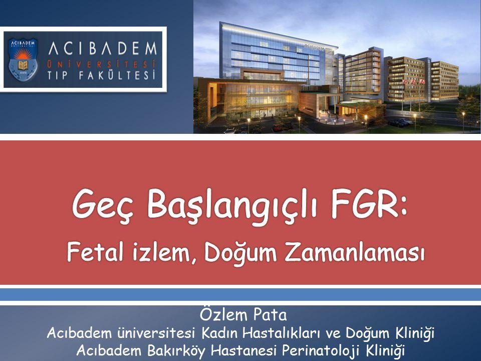 Özlem Pata Acıbadem üniversitesi Kadın Hastalıkları ve Doğum Kliniği Acıbadem Bakırköy Hastanesi Perinatoloji Kliniği