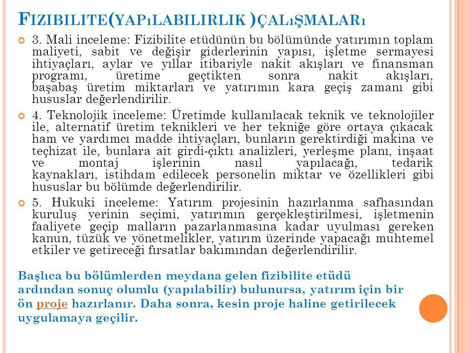 3. Mali inceleme: Fizibilite etüdünün bu bölümünde yatırımın toplam maliyeti, sabit ve değişir giderlerinin yapısı, işletme sermayesi ihtiyaçları, ayl