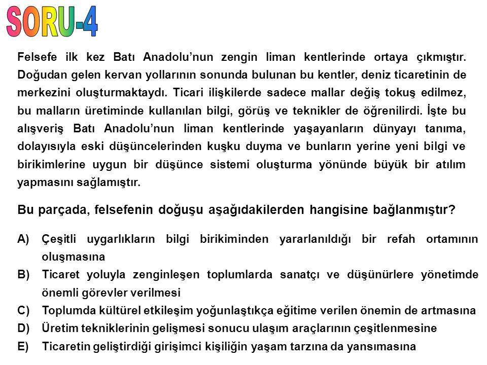 Felsefe ilk kez Batı Anadolu'nun zengin liman kentlerinde ortaya çıkmıştır. Doğudan gelen kervan yollarının sonunda bulunan bu kentler, deniz ticareti