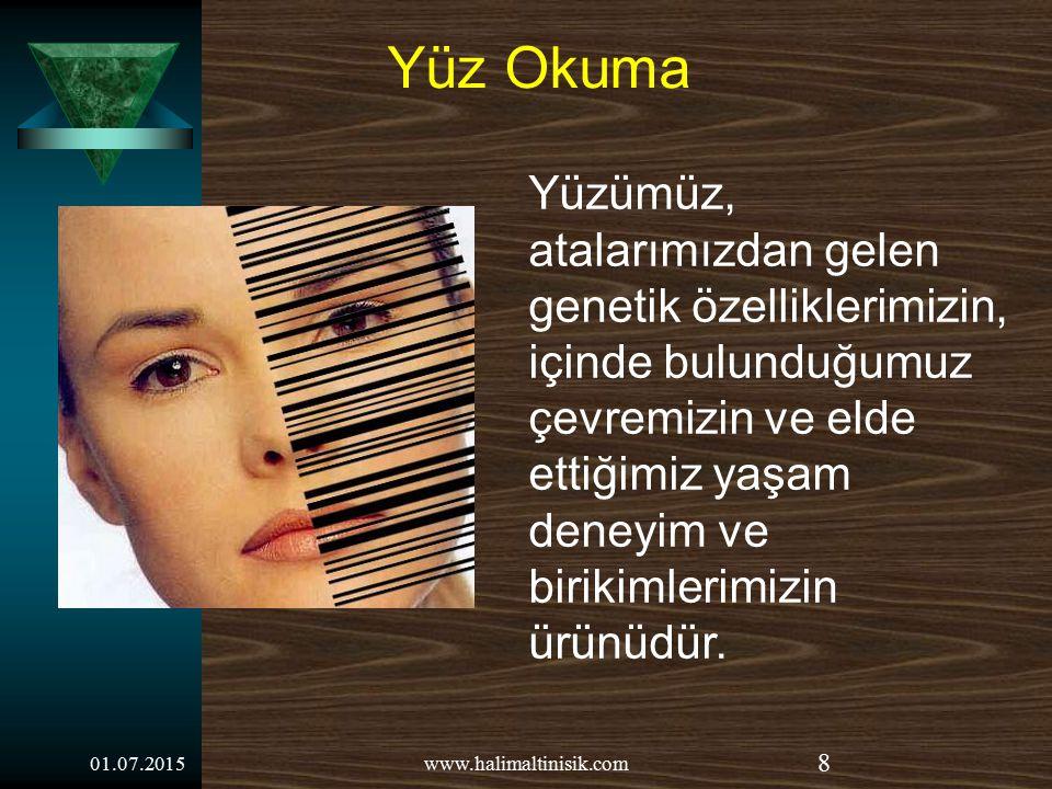 YÜZÜMÜZDEN OKUNAN HASTALIK BEL İ RT İ LER İ 01.07.201528www.halimaltinisik.com