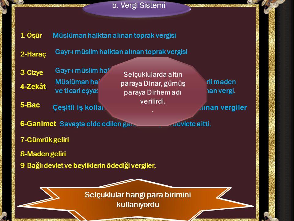 b.Vergi Sistemi Selçuklu Devletinin Gelir Kaynakları Nelerdir b.