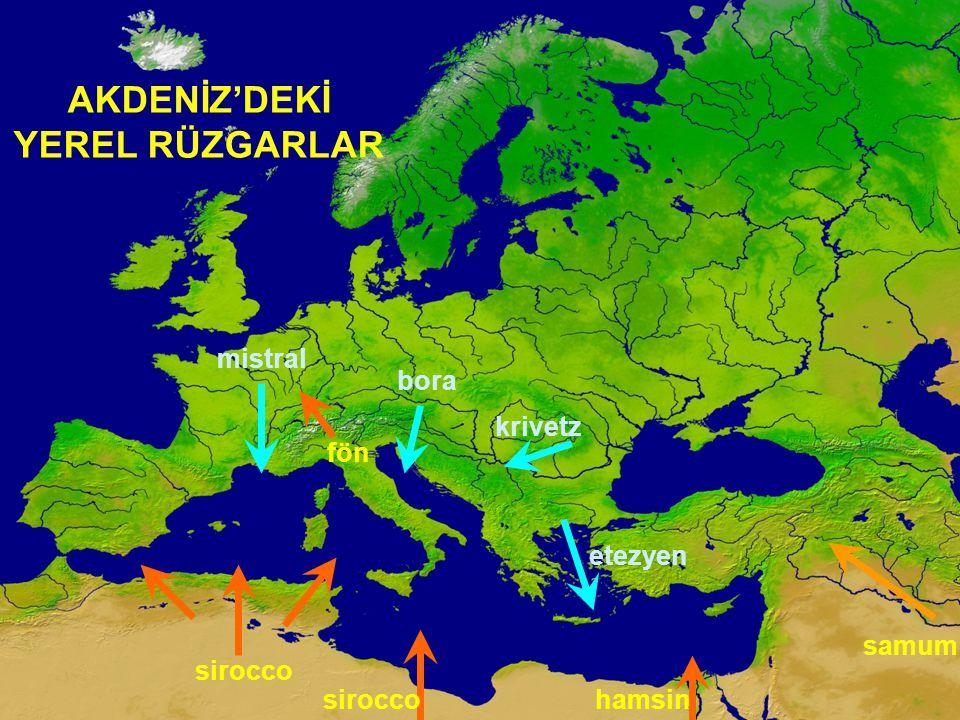 AKDENİZ'DEKİ YEREL RÜZGARLAR mistral fön bora krivetz etezyen sirocco hamsin samum
