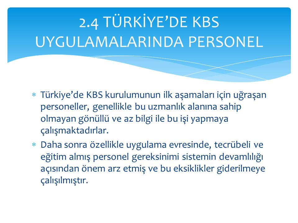  Birim içindeki veri paylaşımı belediyenin KBS birimi tarafından yönetilmektedir.