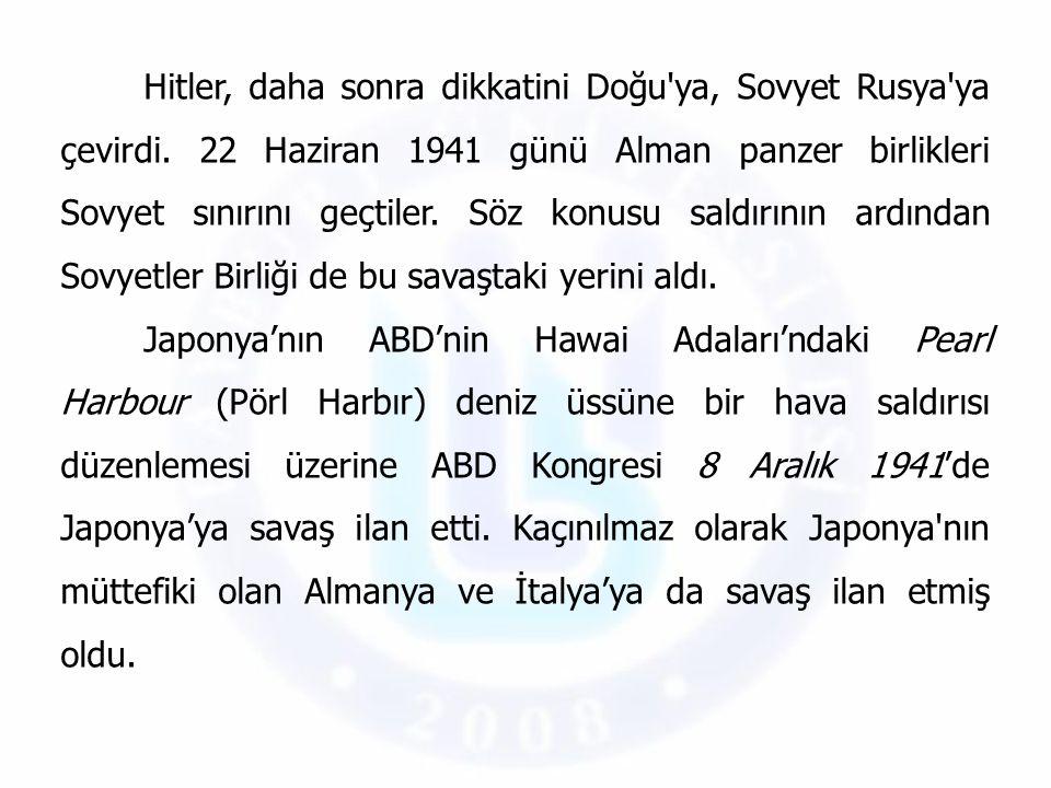 Hitler, daha sonra dikkatini Doğu'ya, Sovyet Rusya'ya çevirdi. 22 Haziran 1941 günü Alman panzer birlikleri Sovyet sınırını geçtiler. Söz konusu saldı