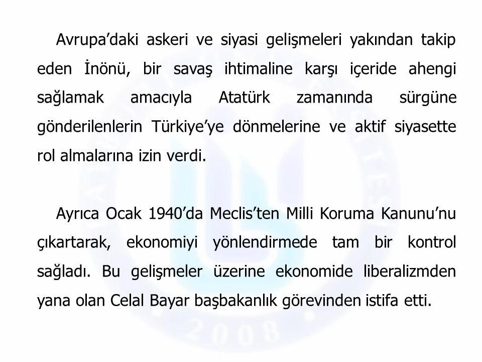 Avrupa'daki askeri ve siyasi gelişmeleri yakından takip eden İnönü, bir savaş ihtimaline karşı içeride ahengi sağlamak amacıyla Atatürk zamanında sürg