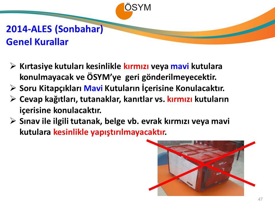 47  Kırtasiye kutuları kesinlikle kırmızı veya mavi kutulara konulmayacak ve ÖSYM'ye geri gönderilmeyecektir.  Soru Kitapçıkları Mavi Kutuların İçer