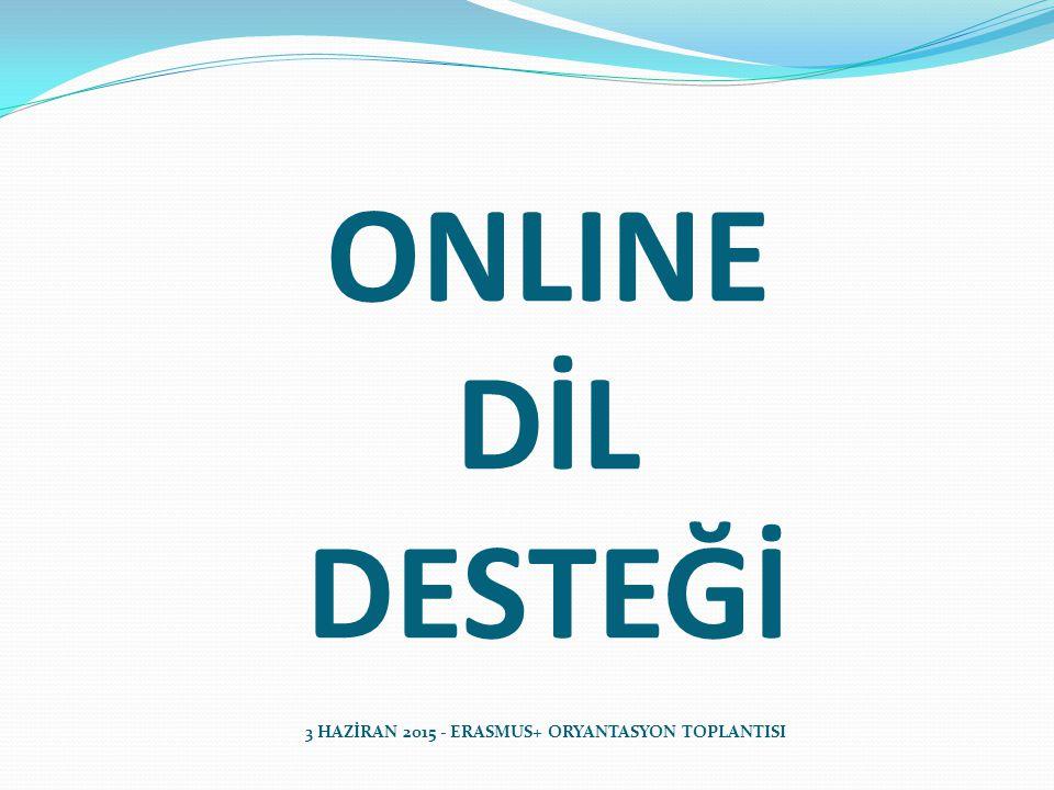 ONLINE DİL DESTEĞİ 3 HAZİRAN 2015 - ERASMUS+ ORYANTASYON TOPLANTISI