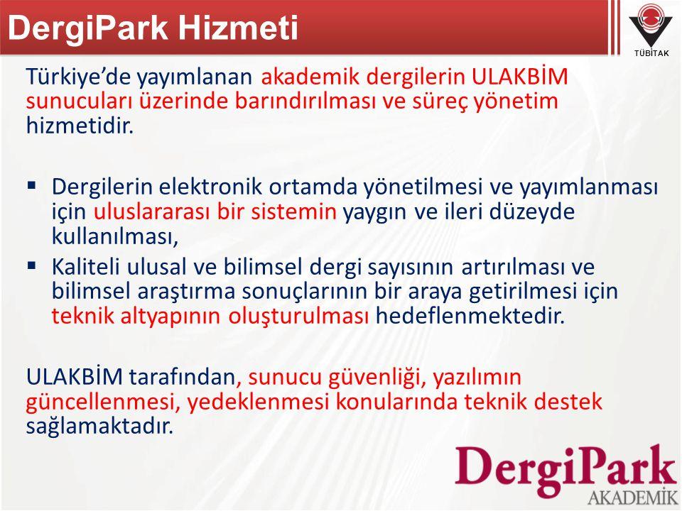 TÜBİTAK DergiPark Hizmeti Türkiye'de yayımlanan akademik dergilerin ULAKBİM sunucuları üzerinde barındırılması ve süreç yönetim hizmetidir.