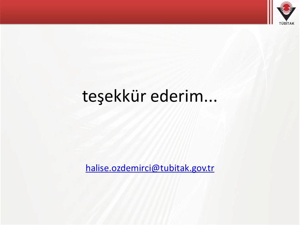 TÜBİTAK teşekkür ederim... halise.ozdemirci@tubitak.gov.tr