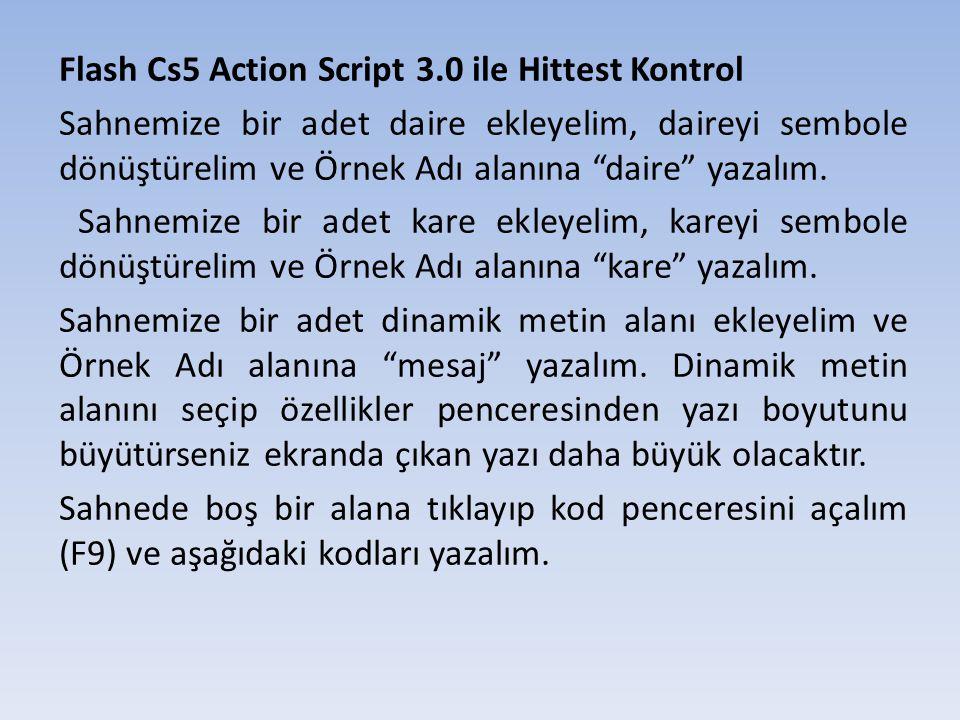 Flash Cs5 Action Script 3.0 ile Hittest Kontrol Sahnemize bir adet daire ekleyelim, daireyi sembole dönüştürelim ve Örnek Adı alanına daire yazalım.