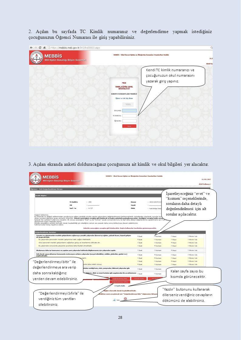 2. Açılan bu sayfada TC Kimlik numaranız ve çocuğunuzun Öğrenci Numarası ile giriş yapabilirsiniz. değerlendirme yapmak istediğiniz Kendi TC kimlik nu