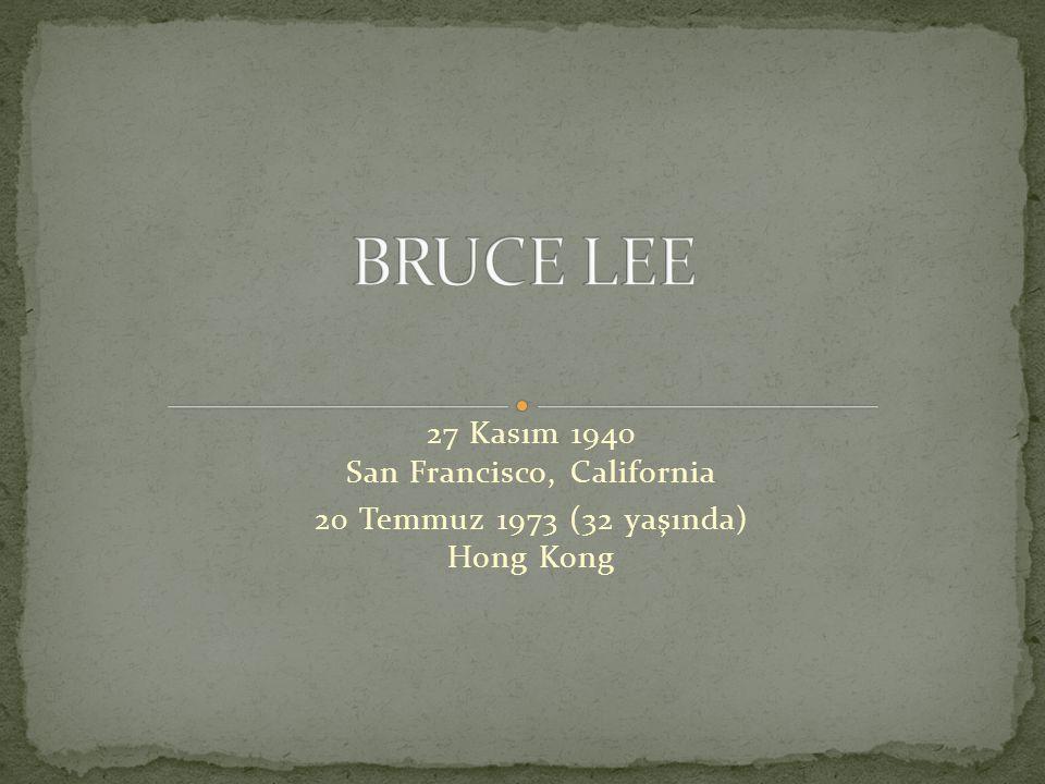 Bruce Lee, Amerika doğumlu olup Çin kökenlidir.San Francisco daki hastanesinde dünyaya gelmiştir.