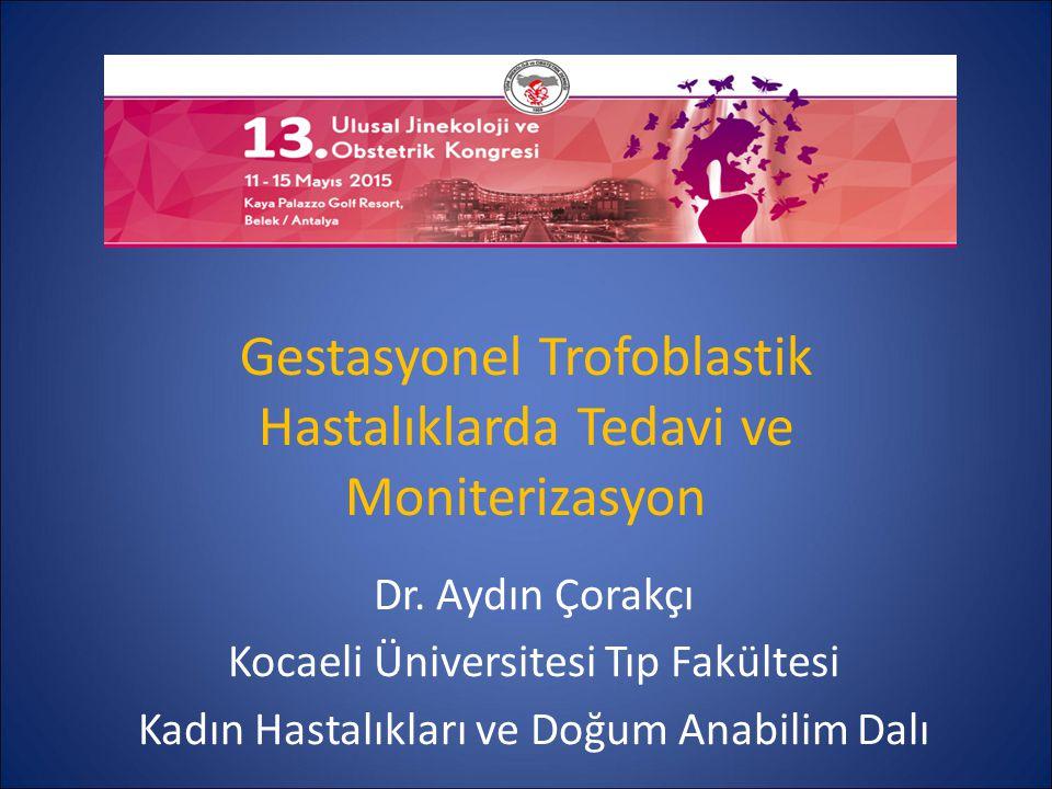 hCG Moniterizasyonu Haftalık serum hCG düzeyleri Ardarda en az iki sonuç negatif çıkana kadar Komplet mol hidatiformda aylık serum hCG düzeyleri 6 ay takip Parsiyel mol hidatiformda takip sonlandırabilir – GTN riski 1/3000'den az ISSTD 2013