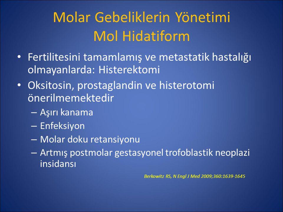 Molar Gebeliklerin Yönetimi Mol Hidatiform Fertilitesini tamamlamış ve metastatik hastalığı olmayanlarda: Histerektomi Oksitosin, prostaglandin ve his