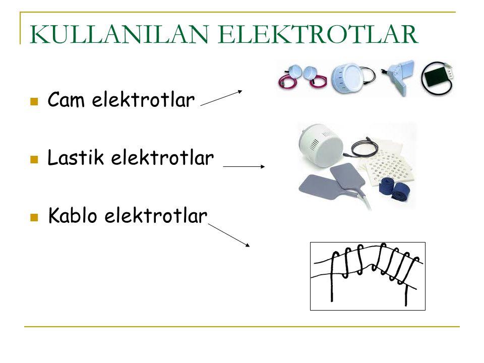 KULLANILAN ELEKTROTLAR Cam elektrotlar Lastik elektrotlar Kablo elektrotlar