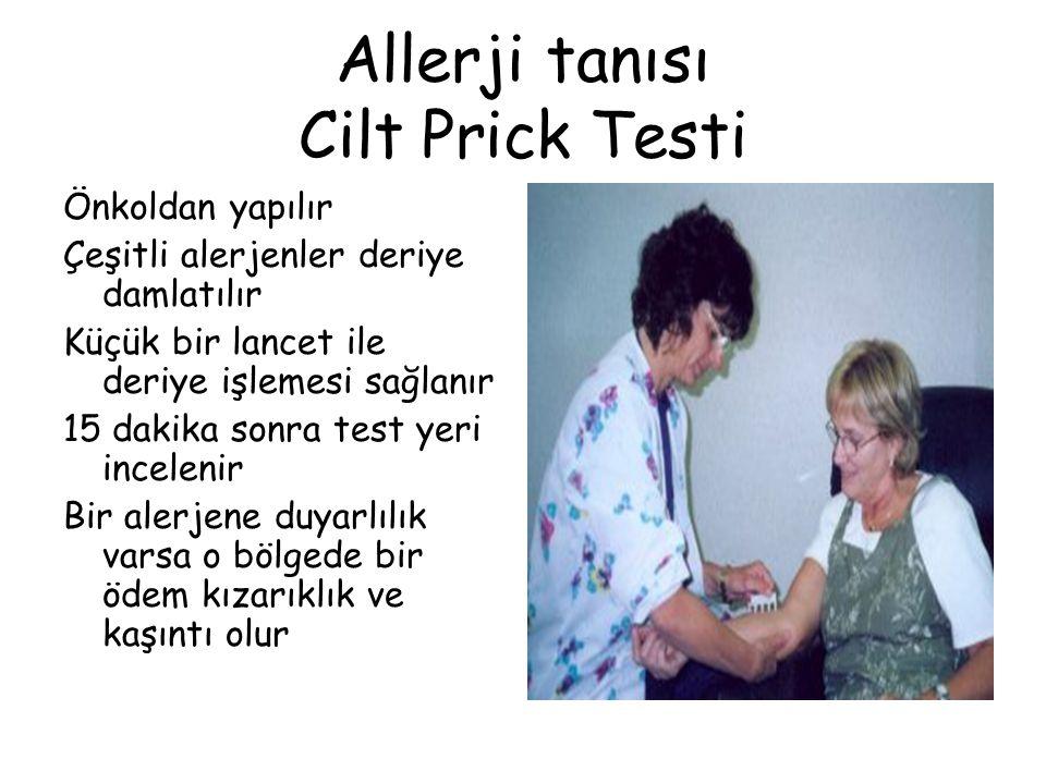 Allerji tanısı Cilt Prick Testi Önkoldan yapılır Çeşitli alerjenler deriye damlatılır Küçük bir lancet ile deriye işlemesi sağlanır 15 dakika sonra te