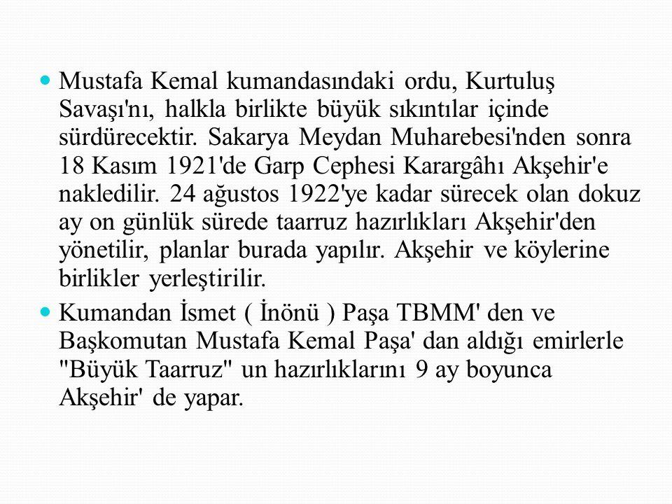 Mustafa Kemal kumandasındaki ordu, Kurtuluş Savaşı'nı, halkla birlikte büyük sıkıntılar içinde sürdürecektir. Sakarya Meydan Muharebesi'nden sonra 18