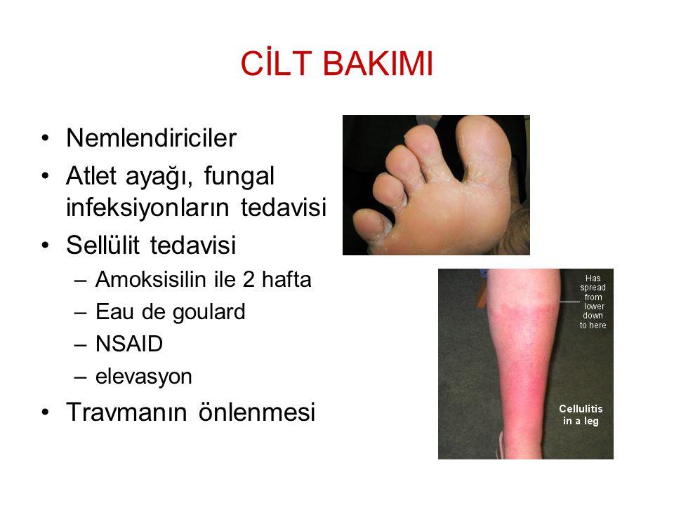 CİLT BAKIMI Nemlendiriciler Atlet ayağı, fungal infeksiyonların tedavisi Sellülit tedavisi –Amoksisilin ile 2 hafta –Eau de goulard –NSAID –elevasyon