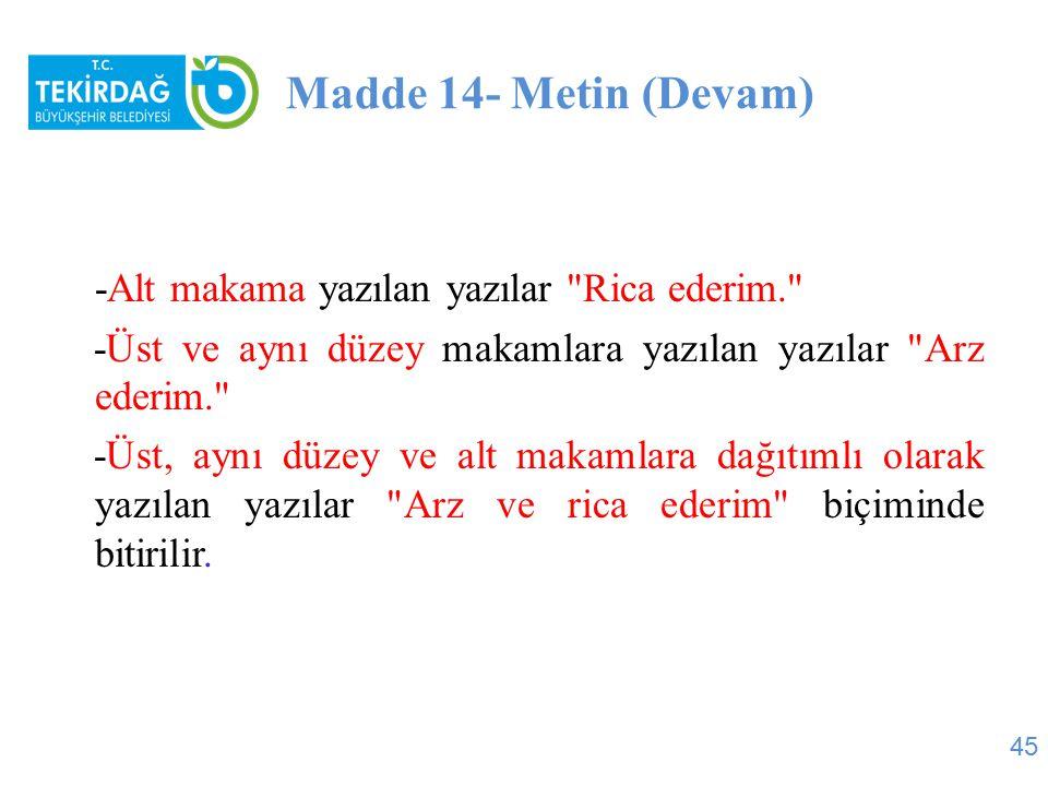 Madde 14- Metin (Devam) -Alt makama yazılan yazılar