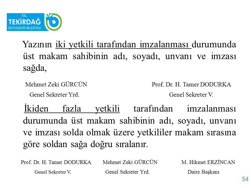 Yazının iki yetkili tarafından imzalanması durumunda üst makam sahibinin adı, soyadı, unvanı ve imzası sağda, Mehmet Zeki GÜRCÜN Prof. Dr. H. Tamer DO