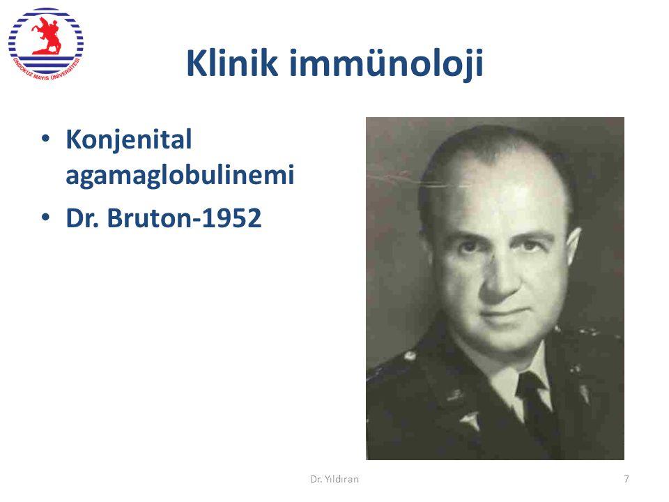 Klinik immünoloji Konjenital agamaglobulinemi Dr. Bruton-1952 Dr. Yıldıran7