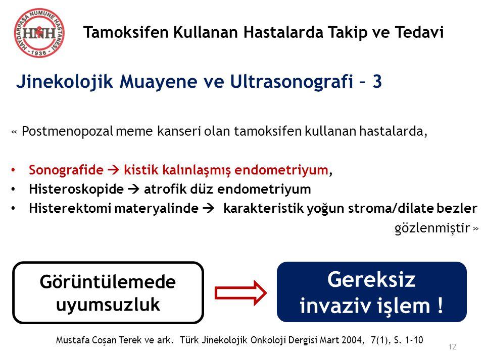 Tamoksifen Kullanan Hastalarda Takip ve Tedavi Jinekolojik Muayene ve Ultrasonografi – 3 « Postmenopozal meme kanseri olan tamoksifen kullanan hastala