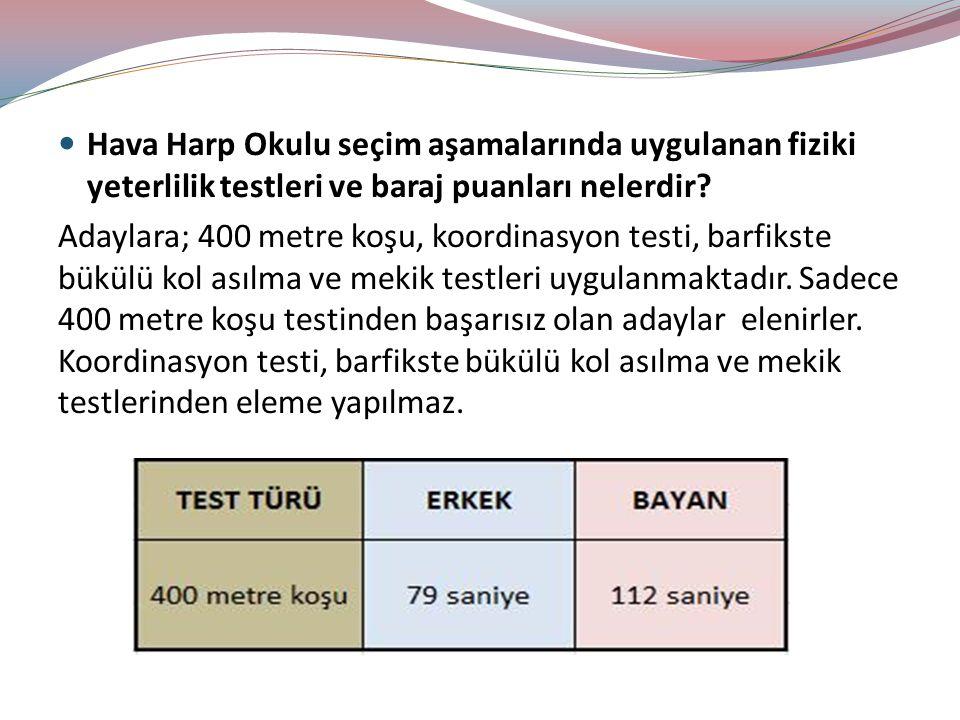 Hava Harp Okulu seçim aşamalarında uygulanan fiziki yeterlilik testleri ve baraj puanları nelerdir.