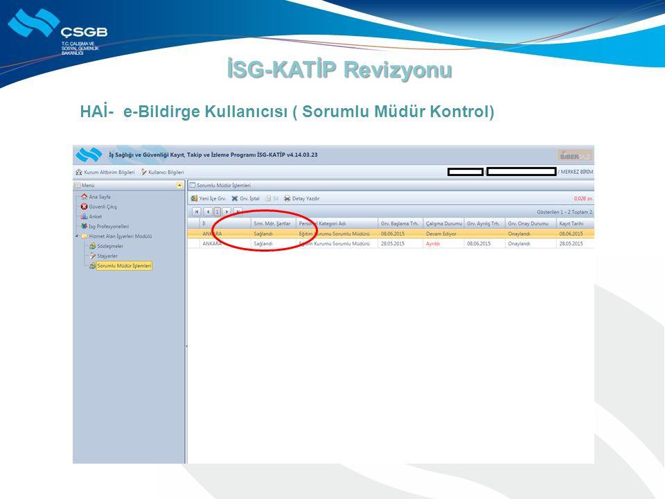 İSG-KATİP Revizyonu HAİ- e-Bildirge Kullanıcısı ( Sorumlu Müdür Kontrol)