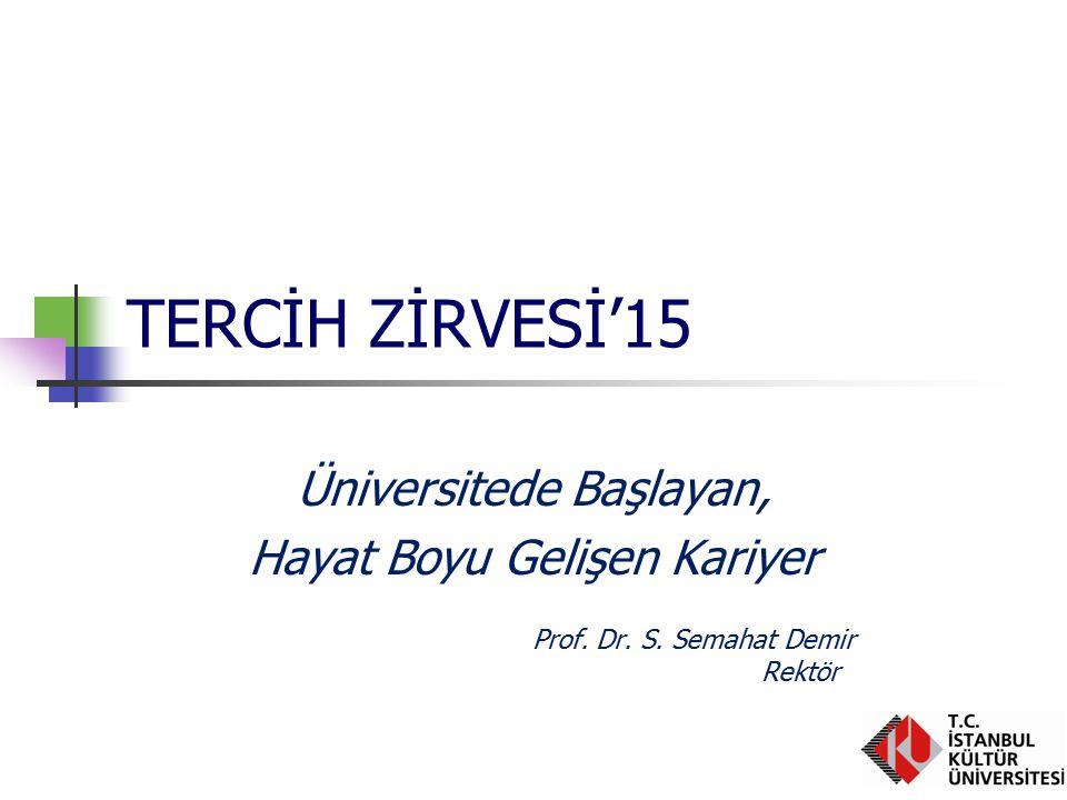 TERCİH ZİRVESİ'15 Üniversitede Başlayan, Hayat Boyu Gelişen Kariyer Prof.