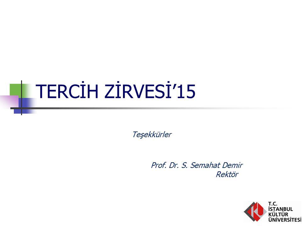 TERCİH ZİRVESİ'15 Teşekkürler Prof. Dr. S. Semahat Demir Rektör