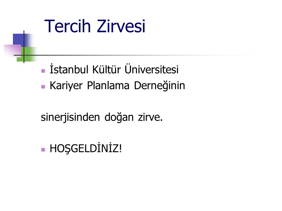 Tercih Zirvesi İstanbul Kültür Üniversitesi Kariyer Planlama Derneğinin sinerjisinden doğan zirve.