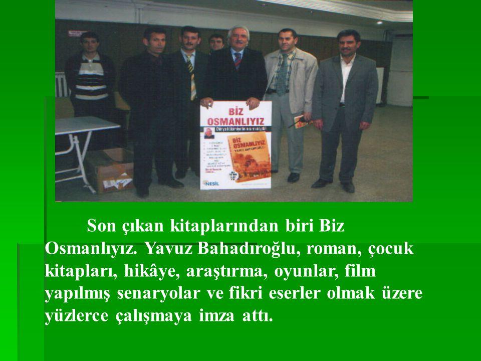 Son çıkan kitaplarından biri Biz Osmanlıyız.