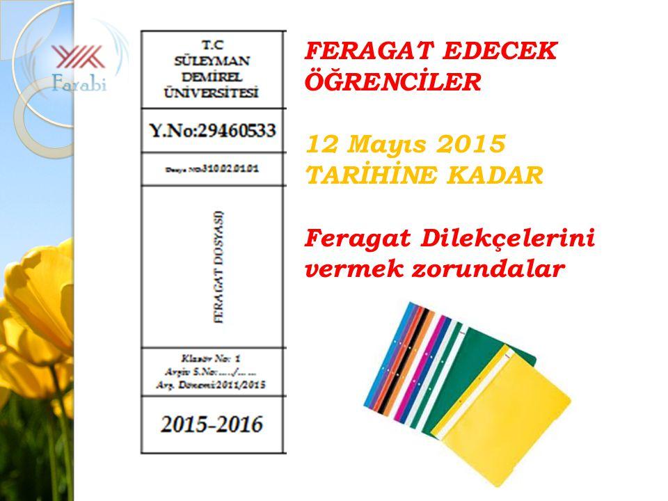 FERAGAT EDECEK ÖĞRENCİLER 12 Mayıs 2015 TARİHİNE KADAR Feragat Dilekçelerini vermek zorundalar