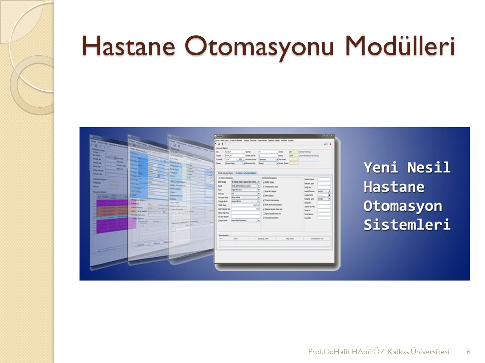 Hastane Otomasyonu Modülleri Prof.Dr.Halit HAmi ÖZ Kafkas Üniversitesi6