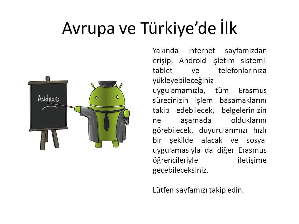 Avrupa ve Türkiye'de İlk Yakında internet sayfamızdan erişip, Android işletim sistemli tablet ve telefonlarınıza yükleyebileceğiniz uygulamamızla, tüm