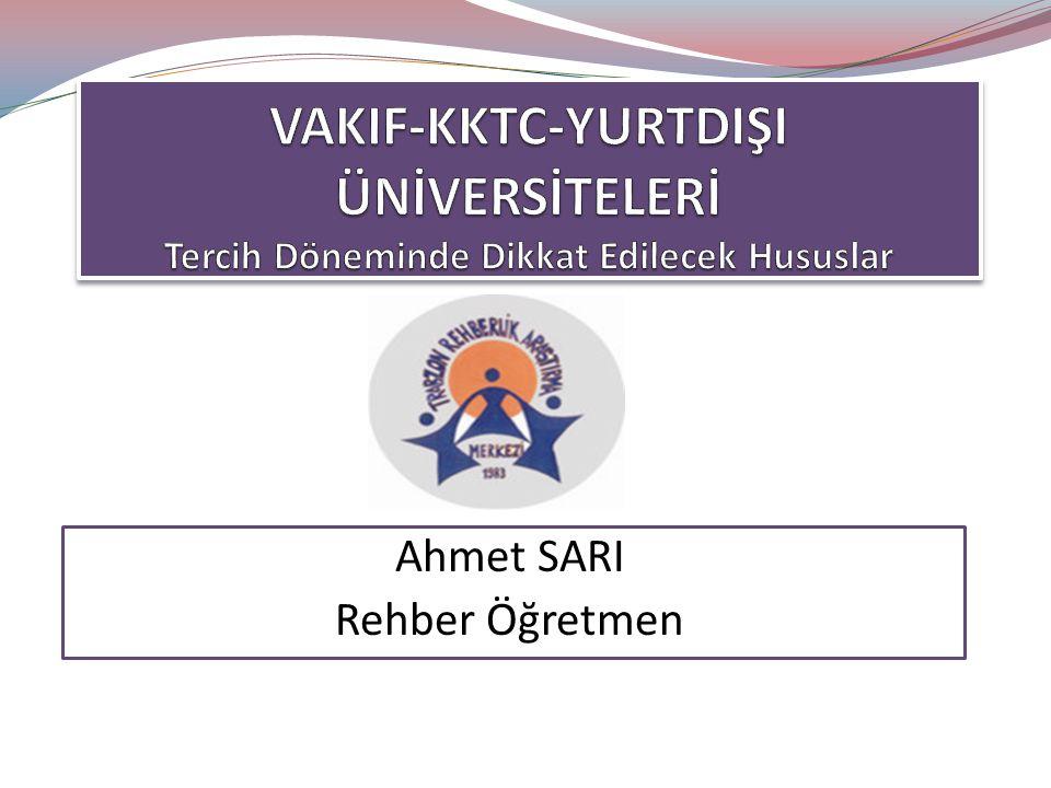 Devlet Üniversiteleri: 104 Vakıf Üniversiteleri: 76 (7 KKTC) Yurtdışı Üniversiteleri: 19 Toplam: 199