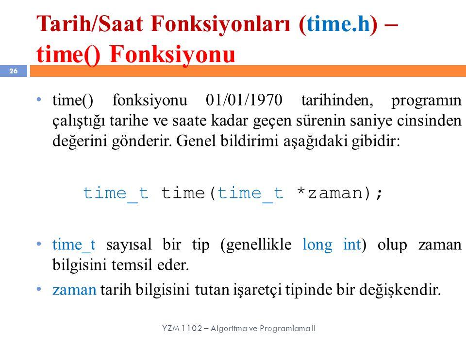Tarih/Saat Fonksiyonları (time.h) – time() Fonksiyonu 26 time() fonksiyonu 01/01/1970 tarihinden, programın çalıştığı tarihe ve saate kadar geçen sürenin saniye cinsinden değerini gönderir.