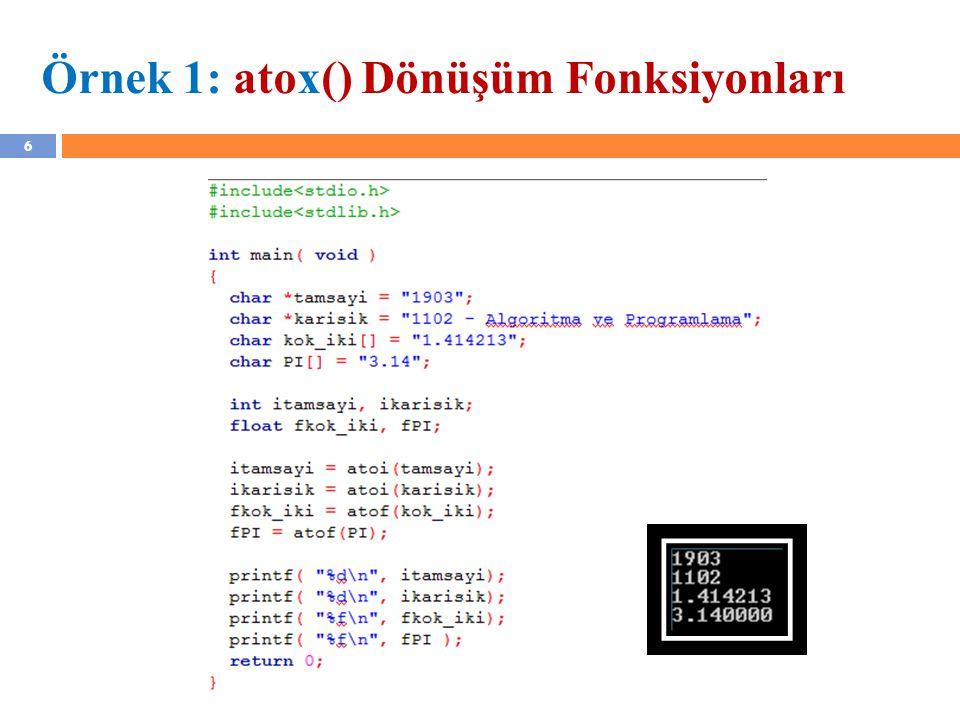 6 Örnek 1: atox() Dönüşüm Fonksiyonları YZM 1102 – Algoritma ve Programlama II
