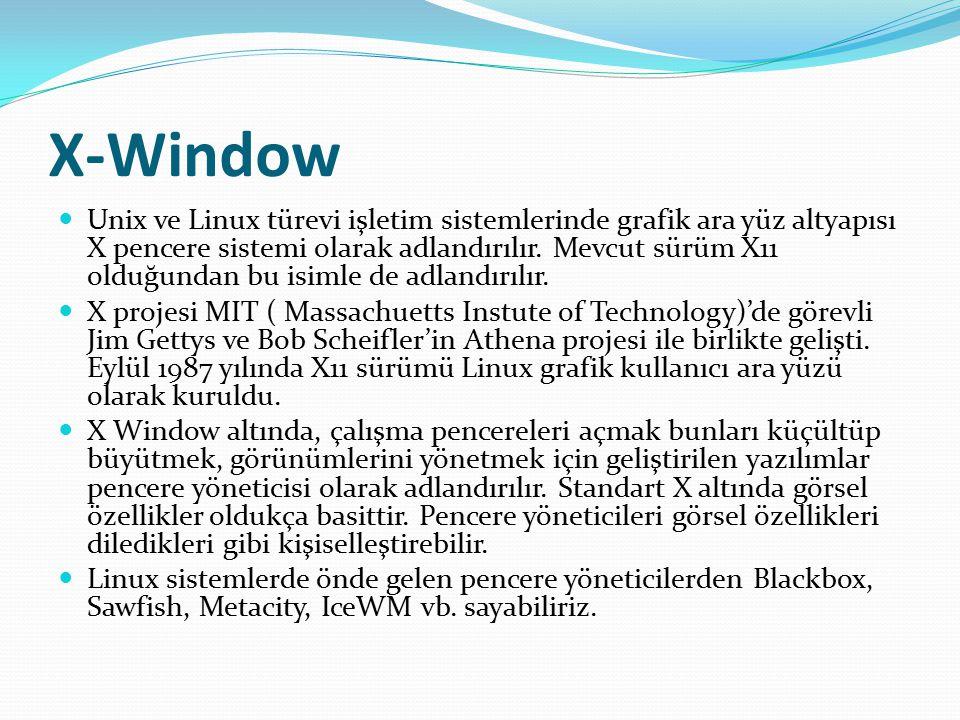X-Window Unix ve Linux türevi işletim sistemlerinde grafik ara yüz altyapısı X pencere sistemi olarak adlandırılır. Mevcut sürüm X11 olduğundan bu isi