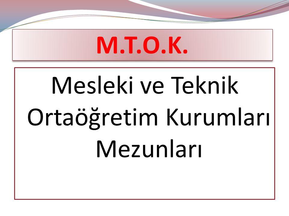 M.T.O.K. Mesleki ve Teknik Ortaöğretim Kurumları Mezunları