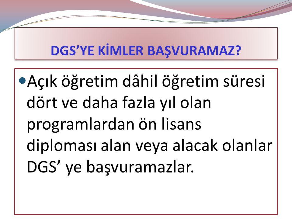 DGS'YE KİMLER BAŞVURAMAZ.