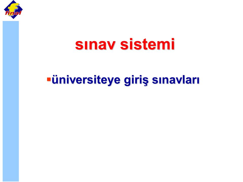 sınav sistemi sınav sistemi  üniversiteye giriş sınavları