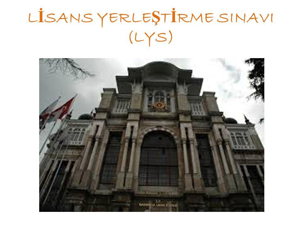 L İ SANS YERLE Ş T İ RME SINAVI (LYS)