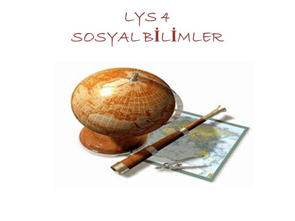 LYS 4 SOSYAL B İ L İ MLER